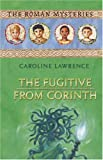 Lawrence, Caroline: The Fugitive from Corinth
