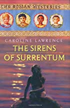The Sirens of Surrentum by Caroline Lawrence