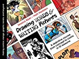 Madden, Matt: Drawing Words and Writing Pictures: Making Comics from Manga to Graphic Novels
