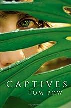 Captives by Tom Pow