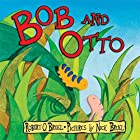 Bob and Otto (Neal Porter Books) by Robert…