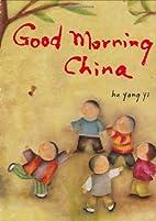 Good Morning China by Hu Yong Yi