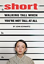 Short: Walking Tall When You're Not Tall At…