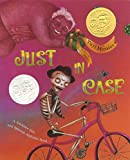 Morales, Yuyi: Just In Case: A Trickster Tale and Spanish Alphabet Book