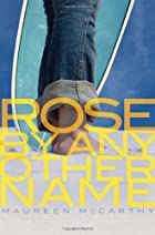 Rose by Any Other Name by Maureen McCarthy