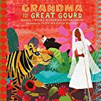 Grandma and the Great Gourd: A Bengali…