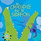 The Crocodile and the Scorpion by Rebecca…