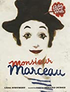 Monsieur Marceau: Actor Without Words by…