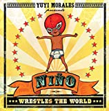 Morales, Yuyi: Niño Wrestles the World