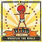 Niño Wrestles the World by Yuyi…