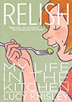 Relish: My Life in the Kitchen by Lucy…