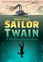 Sailor Twain: Or: The Mermaid in the Hudson…