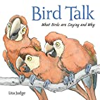 Bird Talk: What Birds Are Saying and Why by…