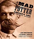 The Mad Potter: George E. Ohr, Eccentric…
