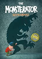 The Monsterator by Keith Graves