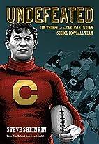 Undefeated: Jim Thorpe and the Carlisle…