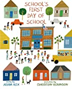 School's First Day of School by Adam…