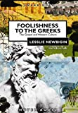 Newbigin, Lesslie: Foolishness to the Greeks: The Gospel and Western Culture