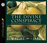 Willard, Dallas: Divine Conspiracy: Rediscovering Our Hidden Life in God [CD]