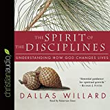 Dallas Willard: The Spirit of the Disciplines: Understanding How God Changes Lives