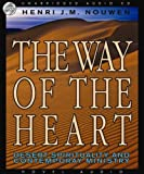 Nouwen, Henri: The Way of the Heart: Desert Spirituality and Contemporary Ministry
