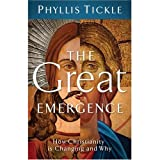 Tickle, Phyllis: The Great Emergence: How Christianity is Changing and Why