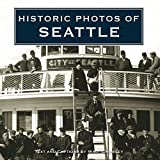 Crowley, Walt: Historic Photos of Seattle