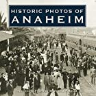 Historic photos of Anaheim by Stephen J.…