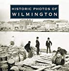Historic Photos of Wilmington by Wade Dudley