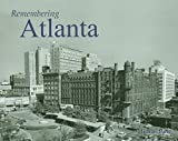 Rose, Michael: Remembering Atlanta