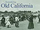 Remembering Old California by Nancy…