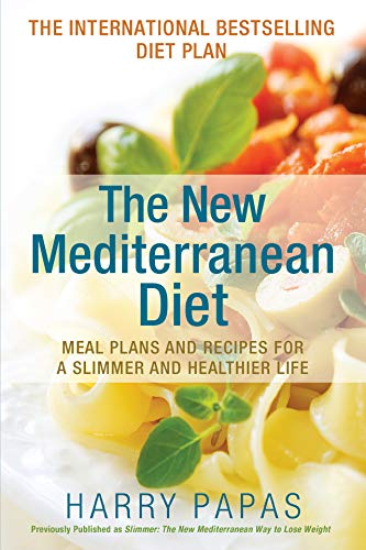 the-new-mediterranean-diet-meal-plans-and-recipes-for-a-slimmer-and-healthier-life