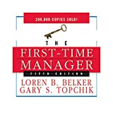 Belker, Loren B.: The First Time Manager