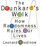 Mlodinow, Leonard: The Drunkard's Walk: How Randomness Rules Our Lives (Your Coach in a Box)