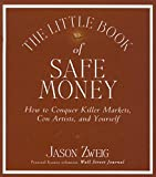 Zweig, Jason: The Little Book of Safe Money (Your Coach in a Box)