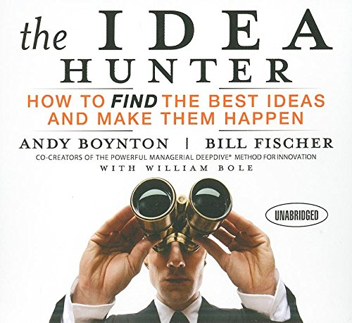 the-idea-hunter-how-to-find-the-best-ideas-and-make-them-happen-your-coach-in-a-box