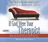 Lieberman, David J.: If God Were Your Therapist: How to Love Yourself and Your Life and Never Feel Angry, Anxious or Insecure Again