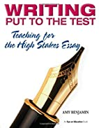 Writing Put to the Test: Teaching for the…