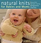 Natural Knits for Babies and Moms: Beautiful…