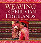 Weaving in the Peruvian Highlands: Dreaming…