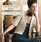 French Girl Knits: Innovative Techniques,…
