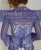 Crochet So Fine: Exquisite Designs with Fine…