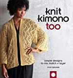 Square, Vicki: Knit Kimono Too: Simple Designs to Mix, Match, and Layer