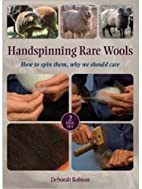 Handspinning Rare Wools: How to spin them,…