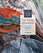 Knitter's handy book of top-down sweaters :…
