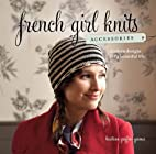 French Girl Knits Accessories: Modern…