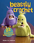 Beastly Crochet: 23 Critters to Wear and…