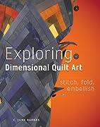 Exploring Dimensional Quilt Art: Stitch,…