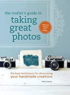 The Crafter's Guide to Taking Great…