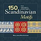 150 Scandinavian Motifs: The Knitter's…
